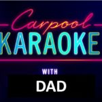 Dads Carpool Karaoke